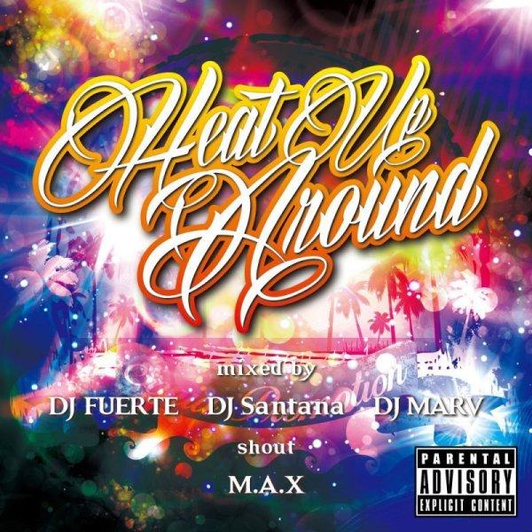 画像1: DJ Santana & DJ FUERTE & DJMARV shout M.A.X / Heat Up Around (1)