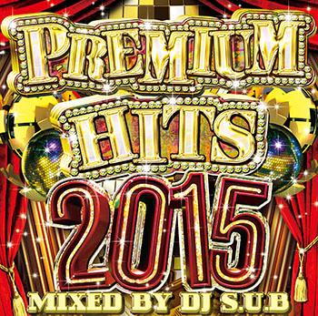 画像1: DJ S.U.B / PREMIUM HITS 2015 (1)