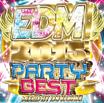 画像1: DJ KOHKI / EDM 2015 -PARTY BEST- (1)