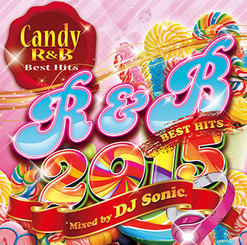 画像1: DJ SONIC / CANDY R&B BEST HITS 2015 (1)