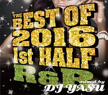 画像1: THE BEST OF 2016 1st HALF -R&B- / DJ YASU (1)