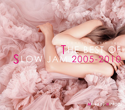 画像1: THE BEST OF SLOW JAM 2005~2010 / ALCOHOLIC MUSIC (1)