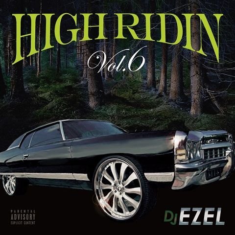 画像1: DJ EZEL / HIGH RIDIN VOL.6 (1)
