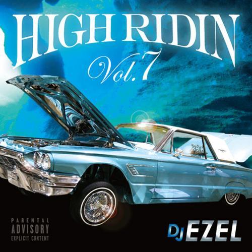 画像1: DJ EZEL / HIGH RIDIN VOL.7 (1)