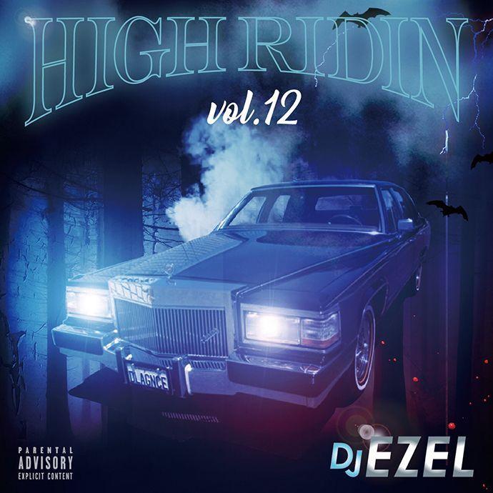 画像1: DJ EZEL / HIGH RIDIN VOL.12 (1)